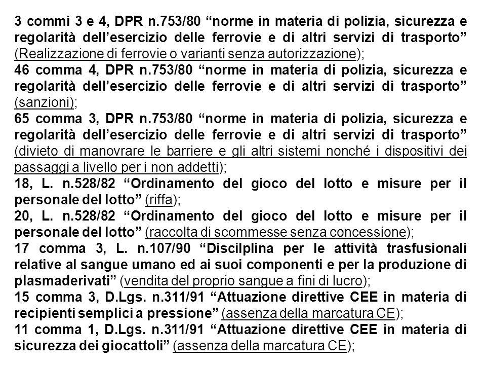 """3 commi 3 e 4, DPR n.753/80 """"norme in materia di polizia, sicurezza e regolarità dell'esercizio delle ferrovie e di altri servizi di trasporto"""" (Reali"""