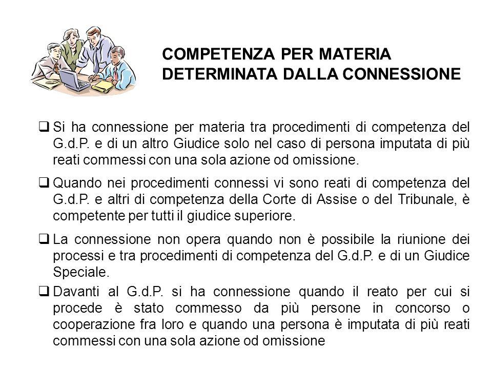  Si ha connessione per materia tra procedimenti di competenza del G.d.P. e di un altro Giudice solo nel caso di persona imputata di più reati commess