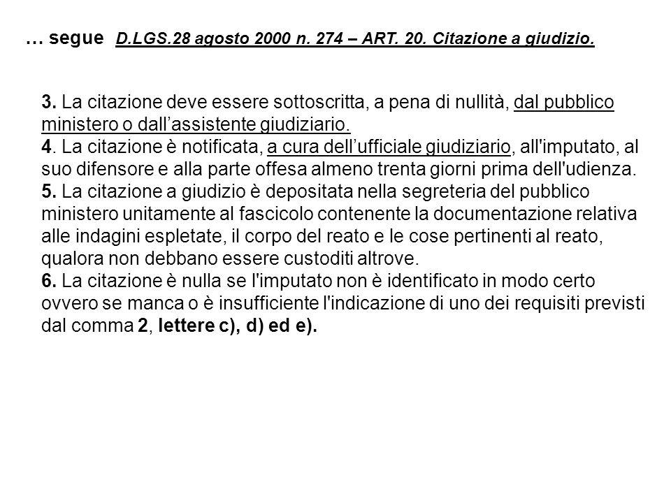 3. La citazione deve essere sottoscritta, a pena di nullità, dal pubblico ministero o dall'assistente giudiziario. 4. La citazione è notificata, a cur