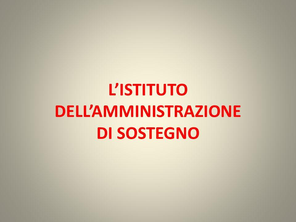 L'ISTITUTO DELL'AMMINISTRAZIONE DI SOSTEGNO