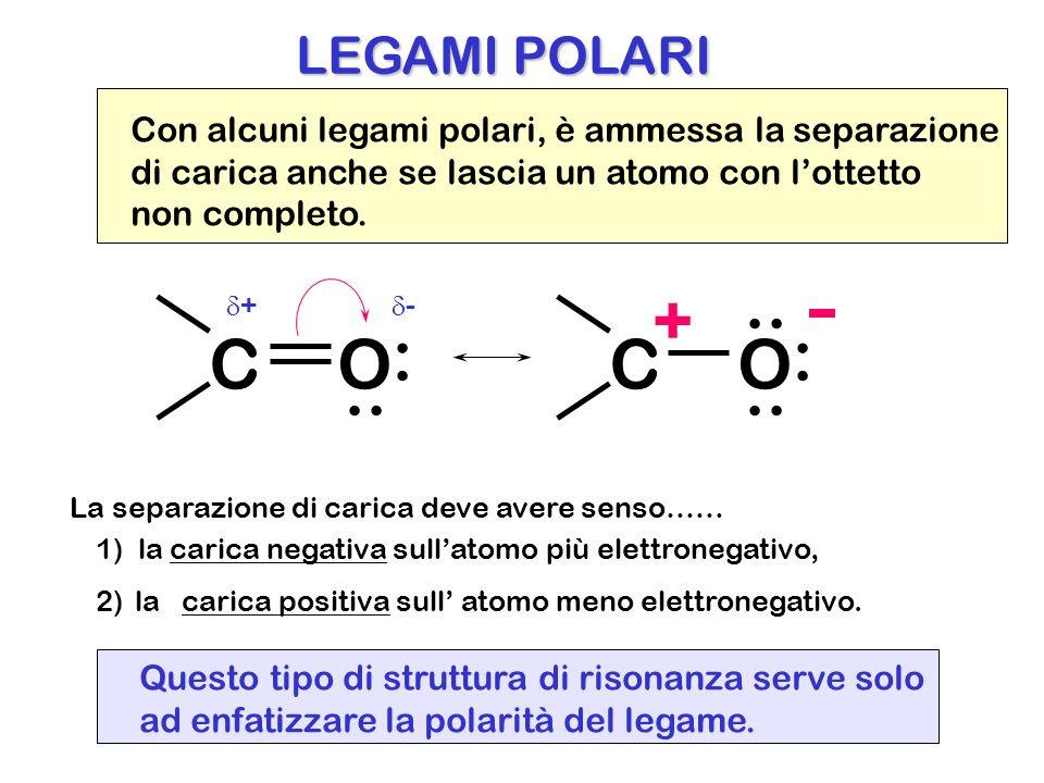 Con alcuni legami polari, è ammessa la separazione di carica anche se lascia un atomo con l'ottetto non completo. COCO.. :: + La separazione di carica