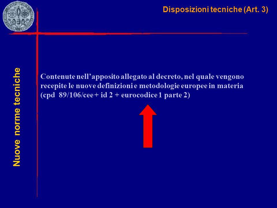Disposizioni tecniche (Art. 3) Contenute nell'apposito allegato al decreto, nel quale vengono recepite le nuove definizioni e metodologie europee in m