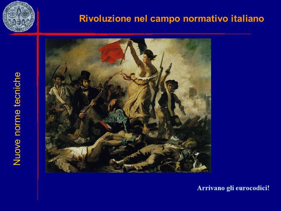 Rivoluzione nel campo normativo italiano Nuove norme tecniche Arrivano gli eurocodici!
