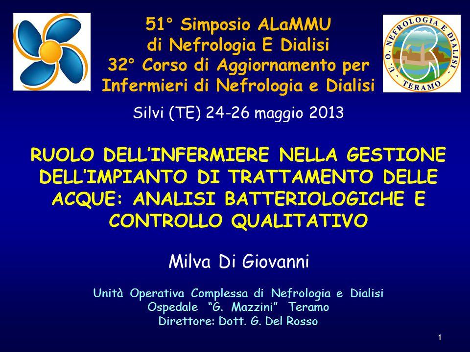51° Simposio ALaMMU di Nefrologia E Dialisi 32° Corso di Aggiornamento per Infermieri di Nefrologia e Dialisi Silvi (TE) 24-26 maggio 2013 RUOLO DELL'