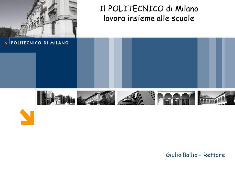 Giulio Ballio – Rettore Il POLITECNICO di Milano lavora insieme alle scuole
