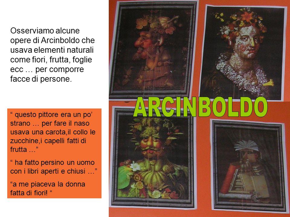 Osserviamo alcune opere di Arcinboldo che usava elementi naturali come fiori, frutta, foglie ecc … per comporre facce di persone.