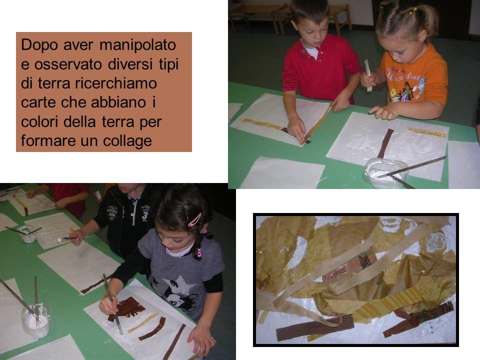 Dopo aver manipolato e osservato diversi tipi di terra ricerchiamo carte che abbiano i colori della terra per formare un collage