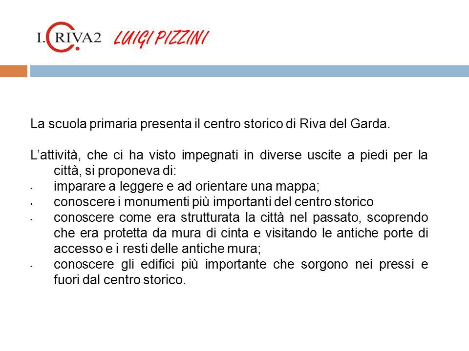 LUIGI PIZZINI La scuola primaria presenta il centro storico di Riva del Garda.