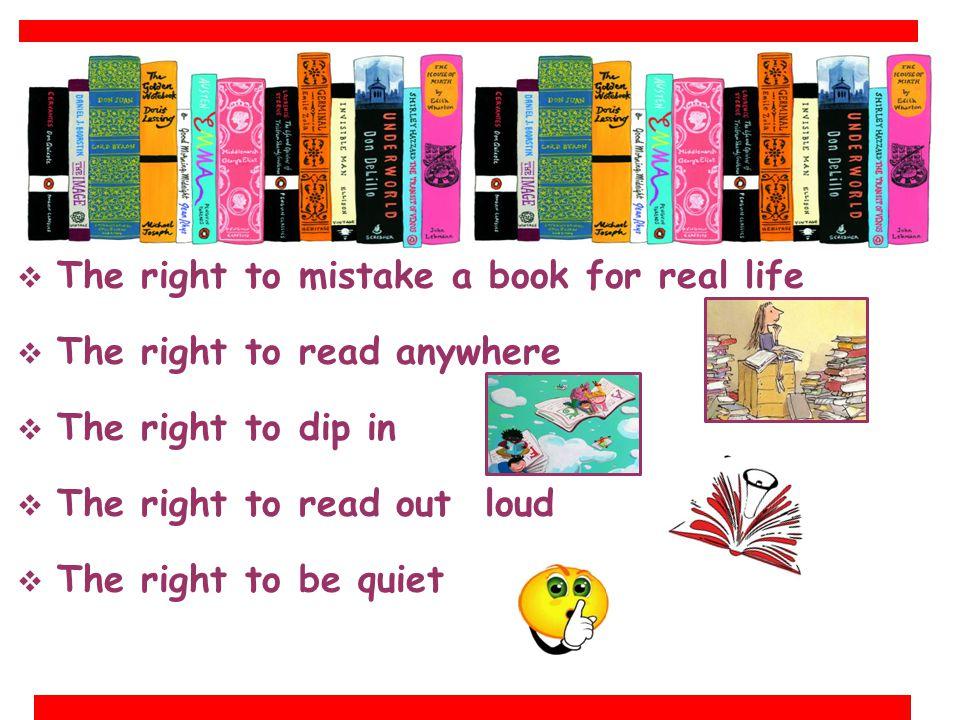 I NOSTRI DIRITTI DI LETTORI SULLA LIBERTA' DI LETTURA  The right not to read  The right to skip pages  The right to not finish a book  The right t
