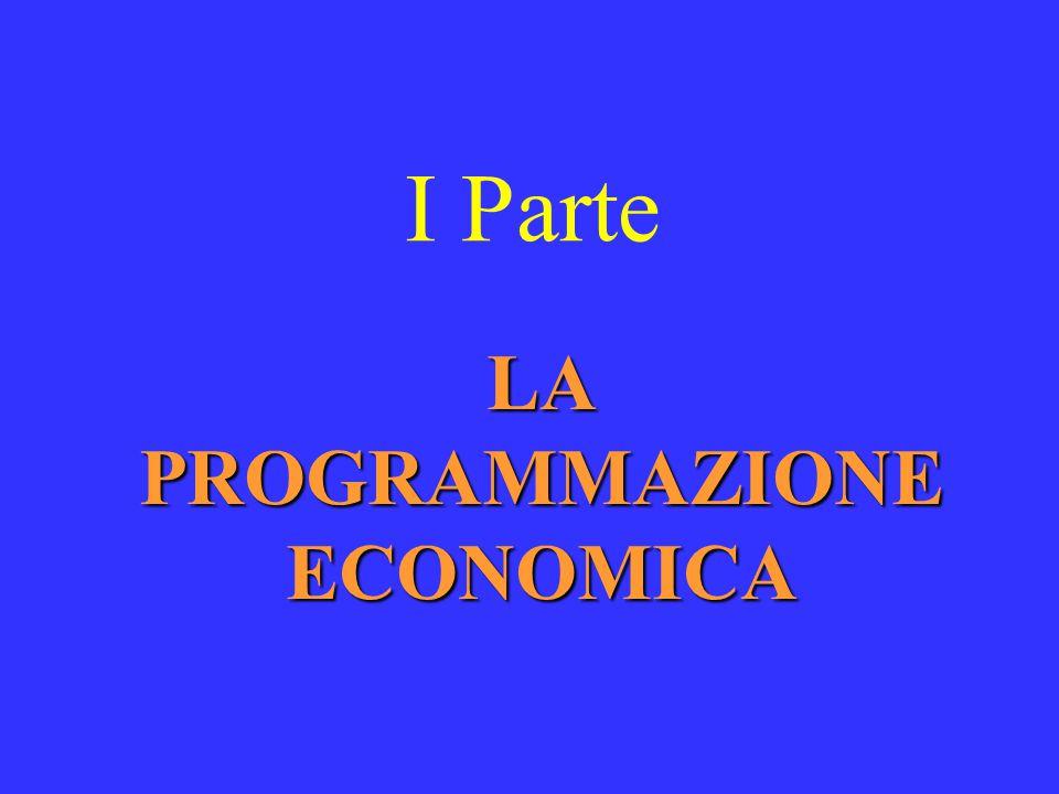 I Parte LA PROGRAMMAZIONE ECONOMICA