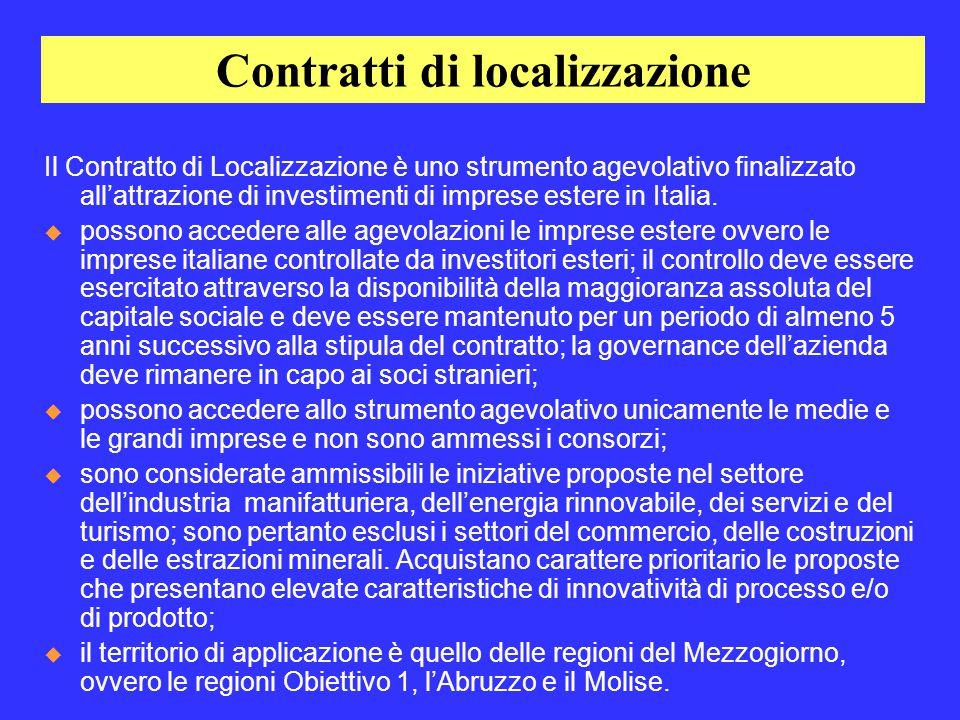Contratti di localizzazione Il Contratto di Localizzazione è uno strumento agevolativo finalizzato all'attrazione di investimenti di imprese estere in Italia.