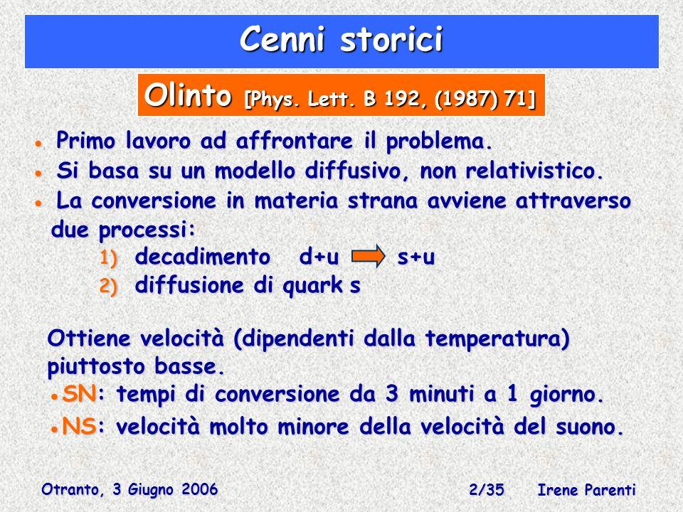 Otranto, 3 Giugno 2006 23/35 Irene Parenti Definiamo allora: Definiamo allora: Forze di buoyant agiscono sull'elemento δm spingendolo verso l'esterno della stella (analogamente alla spinta di Archimede).