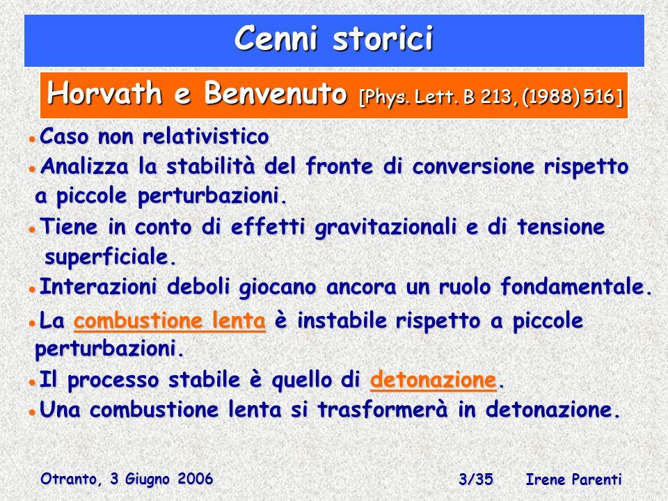 Otranto, 3 Giugno 2006 3/35 Irene Parenti Cenni storici Horvath e Benvenuto [Phys.