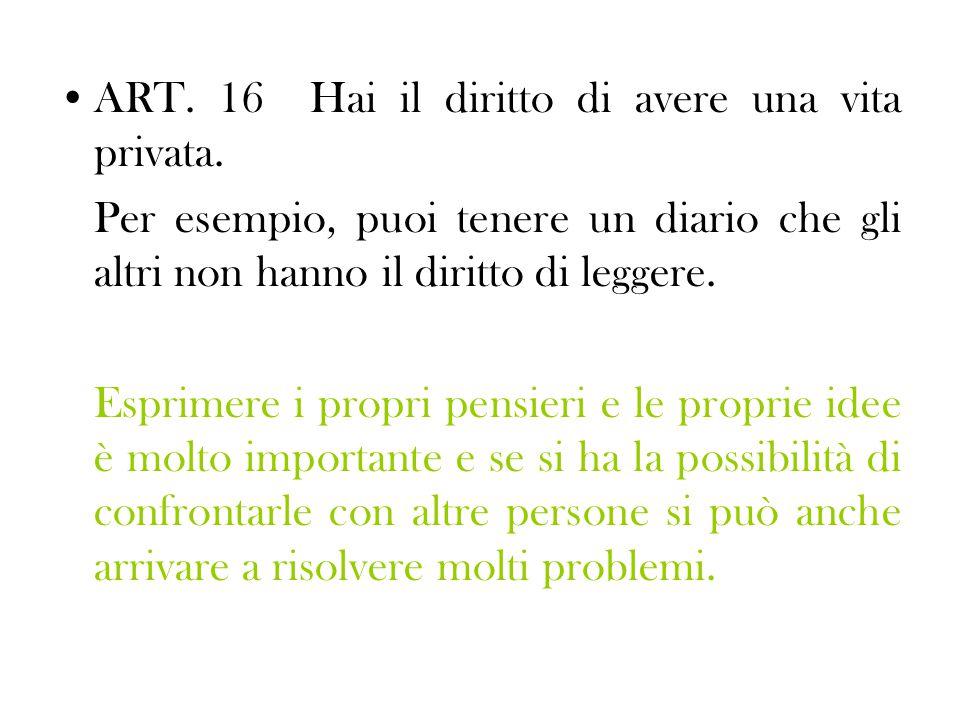 ART.16 Hai il diritto di avere una vita privata.