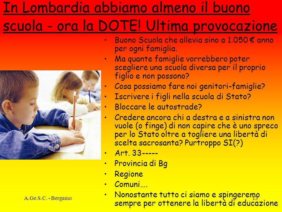 A.Ge.S.C. - Bergamo13 In Lombardia abbiamo almeno il buono scuola - ora la DOTE.