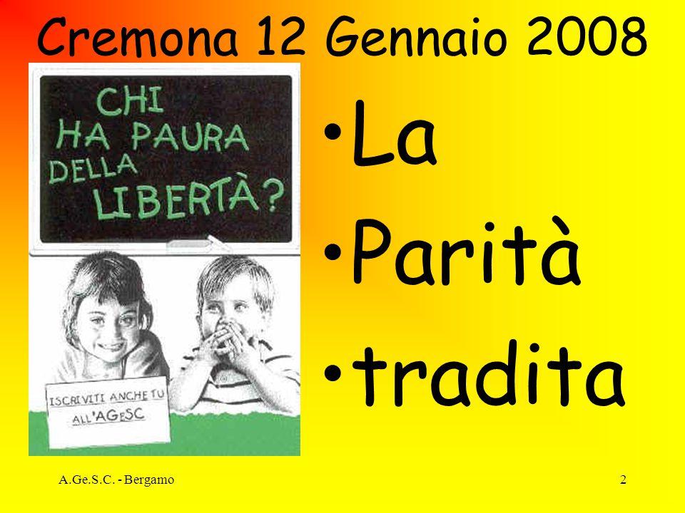 2 Cremona 12 Gennaio 2008 La Parità tradita