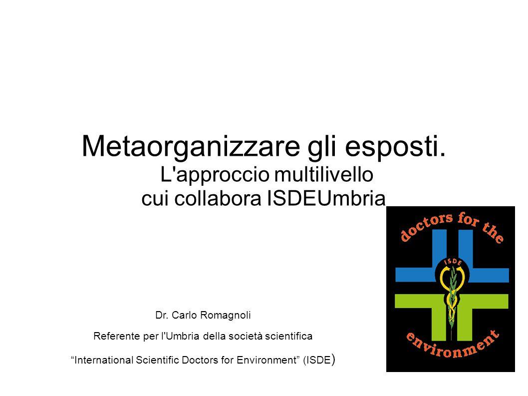 """Metaorganizzare gli esposti. L'approccio multilivello cui collabora ISDEUmbria Dr. Carlo Romagnoli Referente per l'Umbria della società scientifica """"I"""
