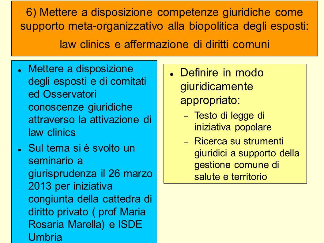 6) Mettere a disposizione competenze giuridiche come supporto meta-organizzativo alla biopolitica degli esposti: law clinics e affermazione di diritti