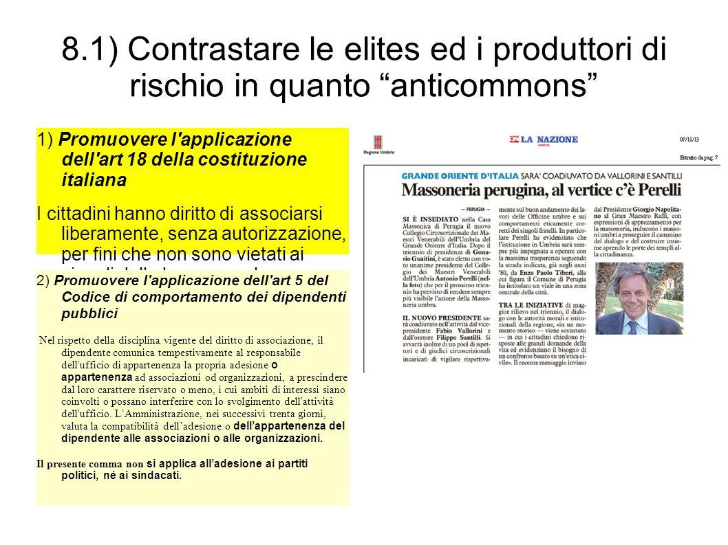 """8.1) Contrastare le elites ed i produttori di rischio in quanto """"anticommons"""" 1) Promuovere l'applicazione dell'art 18 della costituzione italiana I c"""