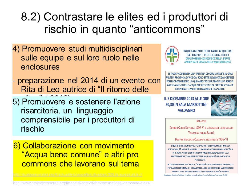 """8.2) Contrastare le elites ed i produttori di rischio in quanto """"anticommons"""" 4) Promuovere studi multidisciplinari sulle equipe e sul loro ruolo nell"""