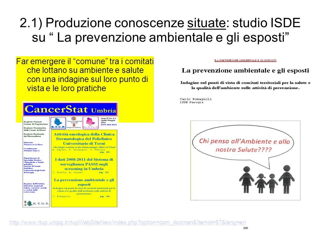 """2.1) Produzione conoscenze situate: studio ISDE su """" La prevenzione ambientale e gli esposti"""" Far emergere il """"comune"""" tra i comitati che lottano su a"""