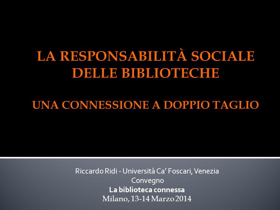 Riccardo Ridi - Università Ca' Foscari, Venezia Convegno La biblioteca connessa Milano, 13-14 Marzo 2014