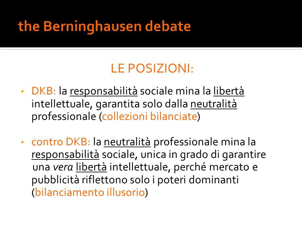 LE POSIZIONI: DKB: la responsabilità sociale mina la libertà intellettuale, garantita solo dalla neutralità professionale (collezioni bilanciate) cont