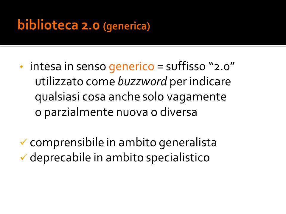 """intesa in senso generico = suffisso """"2.0"""" utilizzato come buzzword per indicare qualsiasi cosa anche solo vagamente o parzialmente nuova o diversa com"""