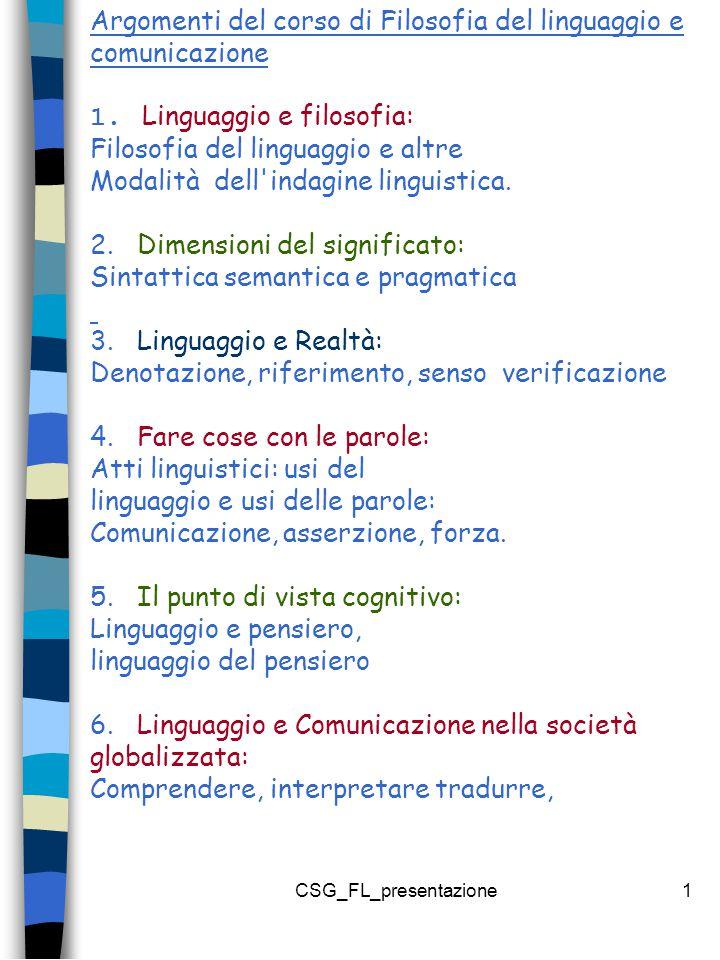 CSG_FL_presentazione1 Argomenti del corso di Filosofia del linguaggio e comunicazione 1.