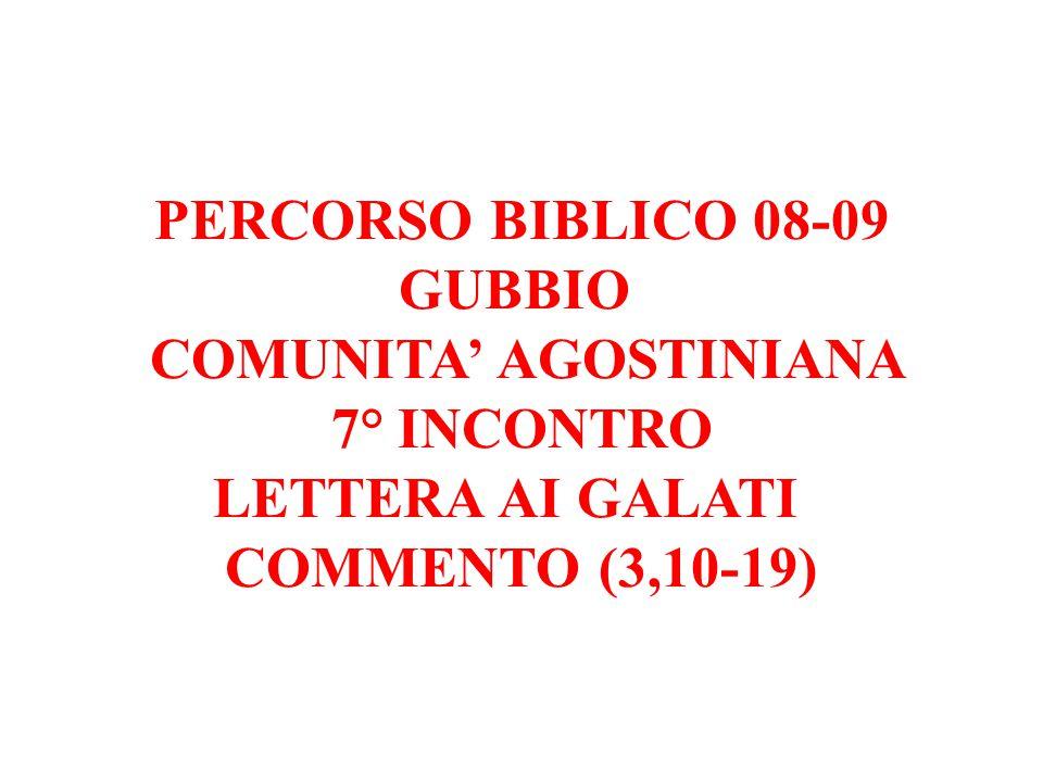PERCORSO BIBLICO 08-09 GUBBIO COMUNITA' AGOSTINIANA 7° INCONTRO LETTERA AI GALATI COMMENTO (3,10-19)