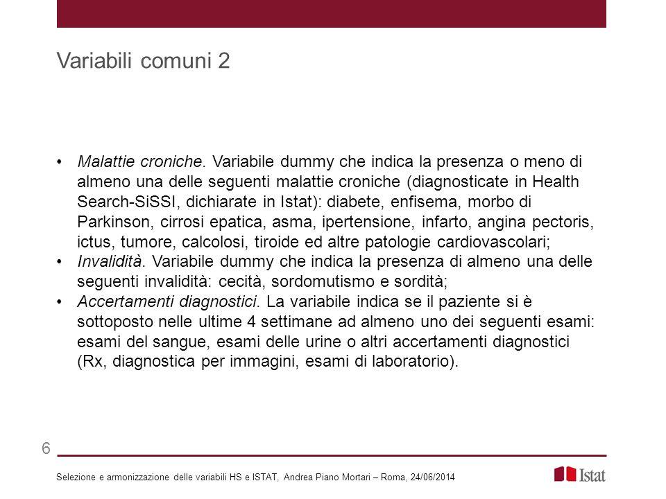 Malattie croniche. Variabile dummy che indica la presenza o meno di almeno una delle seguenti malattie croniche (diagnosticate in Health Search-SiSSI,