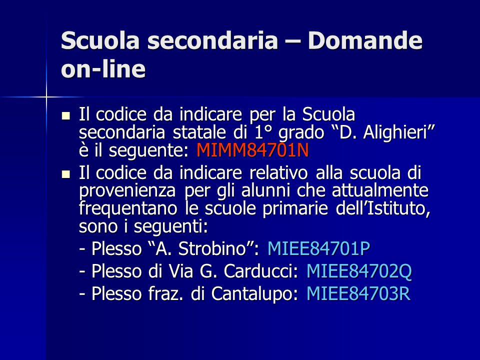 Scuola secondaria – Domande on-line Il codice da indicare per la Scuola secondaria statale di 1° grado D.