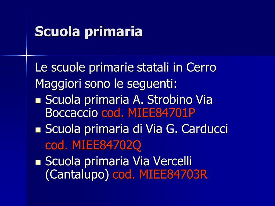 Scuola primaria Le scuole primarie statali in Cerro Maggiori sono le seguenti: Scuola primaria A.