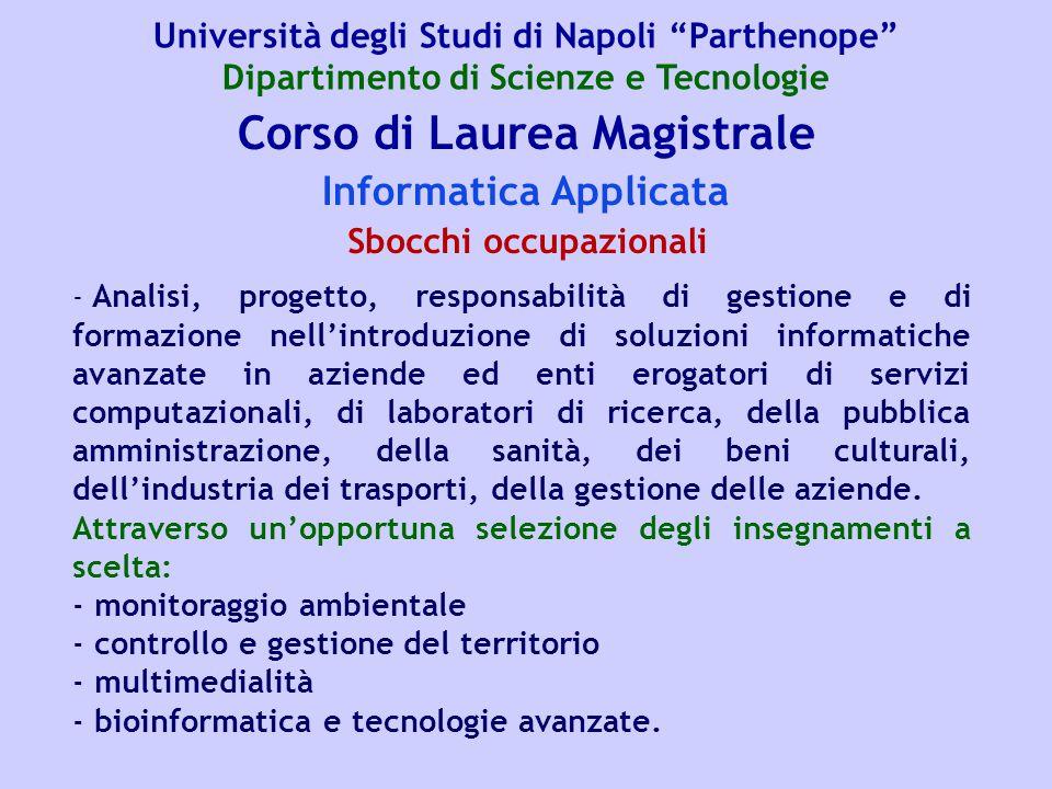 Corso di Laurea Magistrale Informatica Applicata - Analisi, progetto, responsabilità di gestione e di formazione nell'introduzione di soluzioni inform