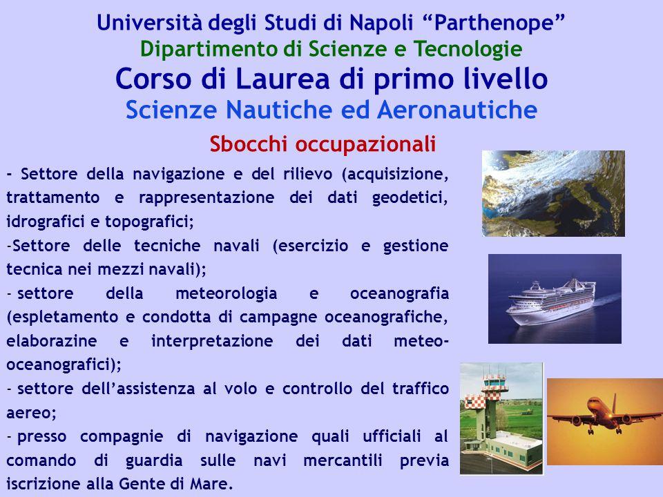Corso di Laurea di primo livello Scienze Nautiche ed Aeronautiche - Settore della navigazione e del rilievo (acquisizione, trattamento e rappresentazi