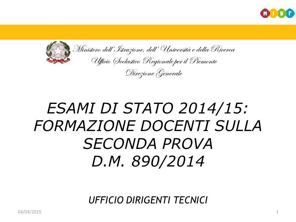 Ministero dell'Istruzione, dell' Università e della Ricerca Ufficio Scolastico Regionale per il Piemonte Direzione Generale 1 ESAMI DI STATO 2014/15: FORMAZIONE DOCENTI SULLA SECONDA PROVA D.M.
