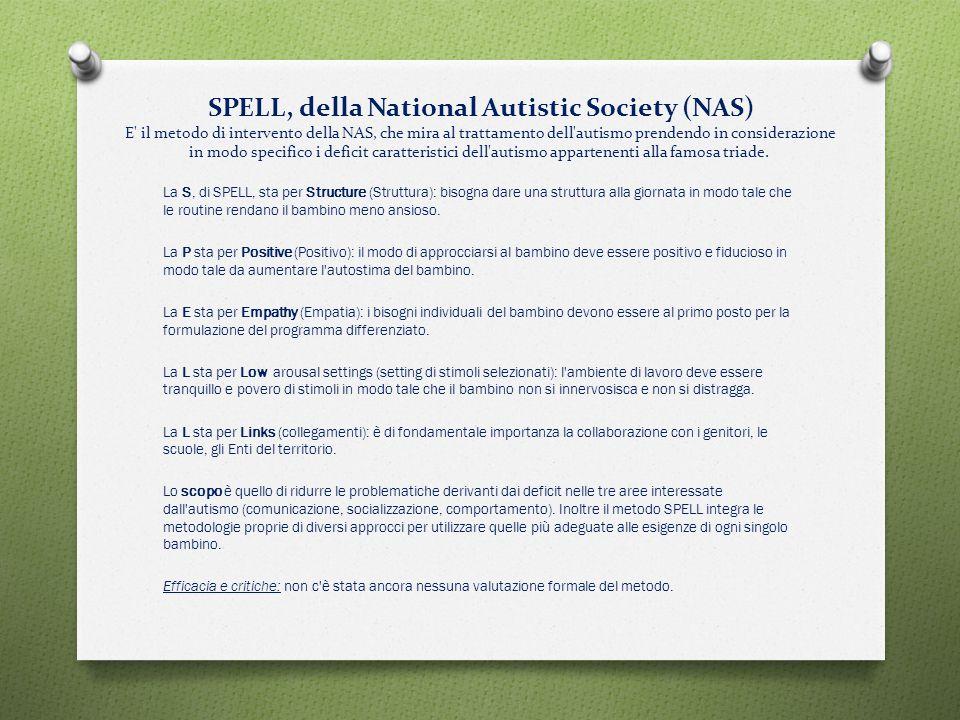 SPELL, della National Autistic Society (NAS) E' il metodo di intervento della NAS, che mira al trattamento dell'autismo prendendo in considerazione in