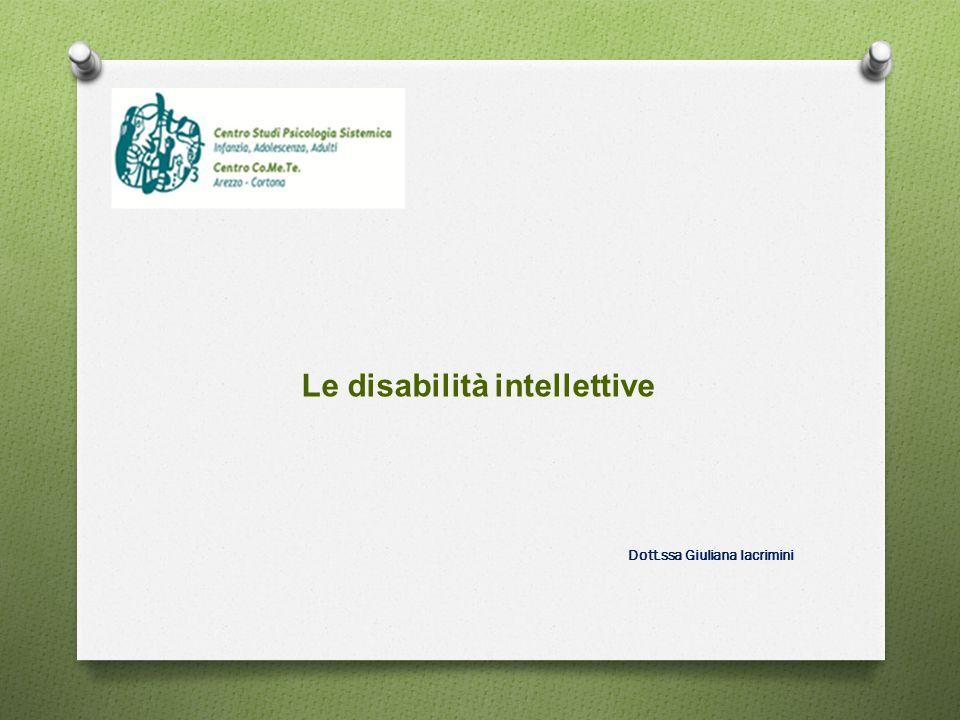 Le disabilità intellettive Dott.ssa Giuliana lacrimini