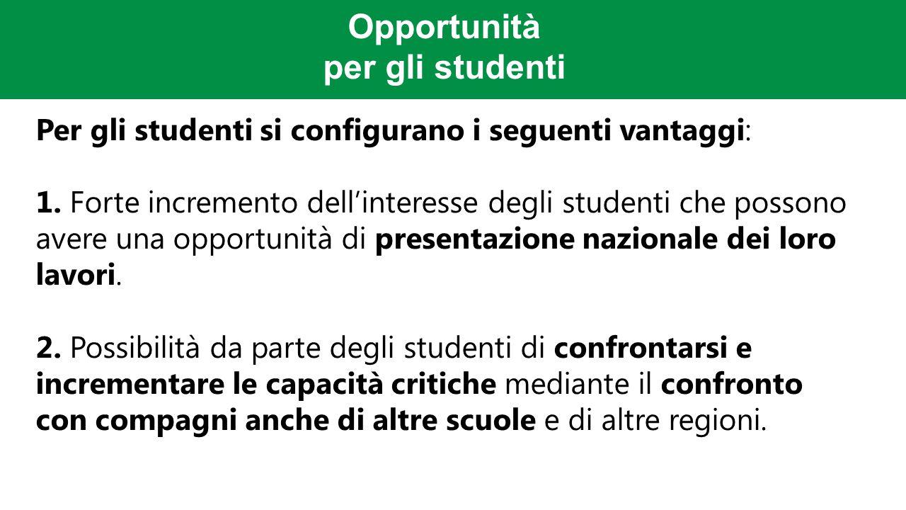 Opportunità per gli studenti Per gli studenti si configurano i seguenti vantaggi: 1.