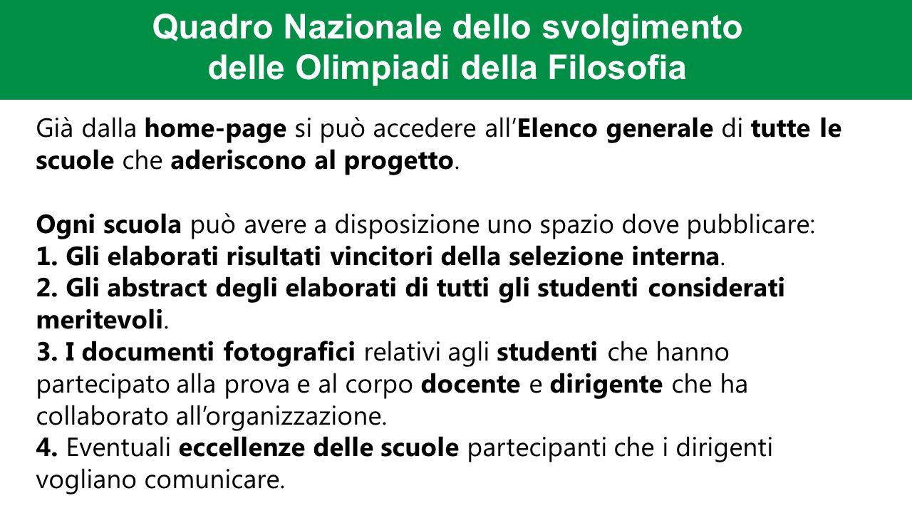 Quadro Nazionale dello svolgimento delle Olimpiadi della Filosofia Già dalla home-page si può accedere all'Elenco generale di tutte le scuole che aderiscono al progetto.