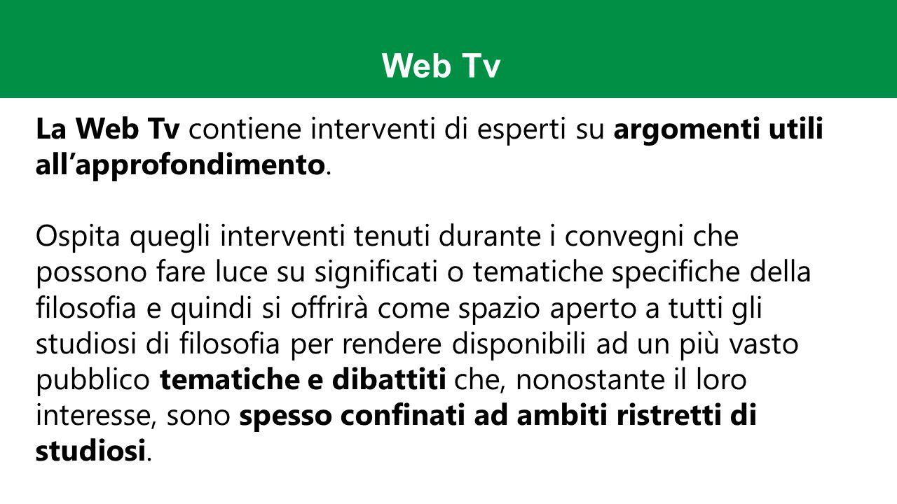 Web Tv La Web Tv contiene interventi di esperti su argomenti utili all'approfondimento.