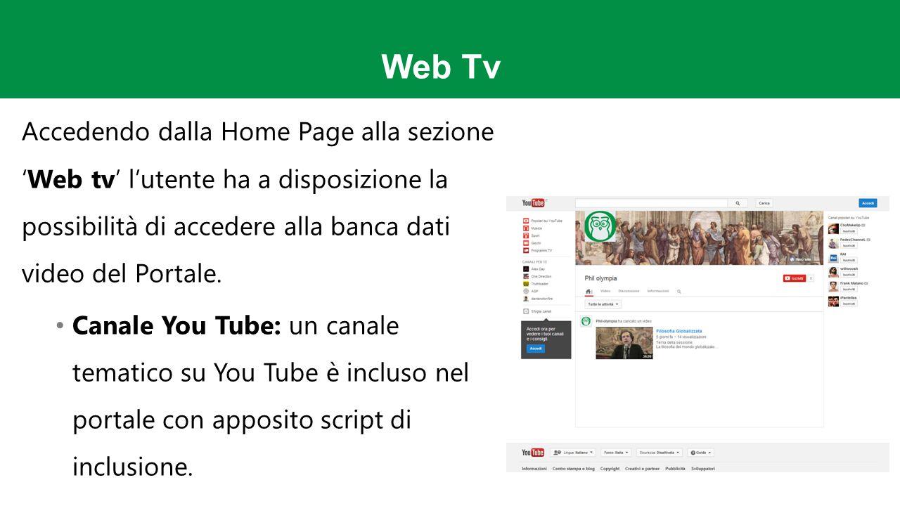 Web Tv Accedendo dalla Home Page alla sezione 'Web tv' l'utente ha a disposizione la possibilità di accedere alla banca dati video del Portale.