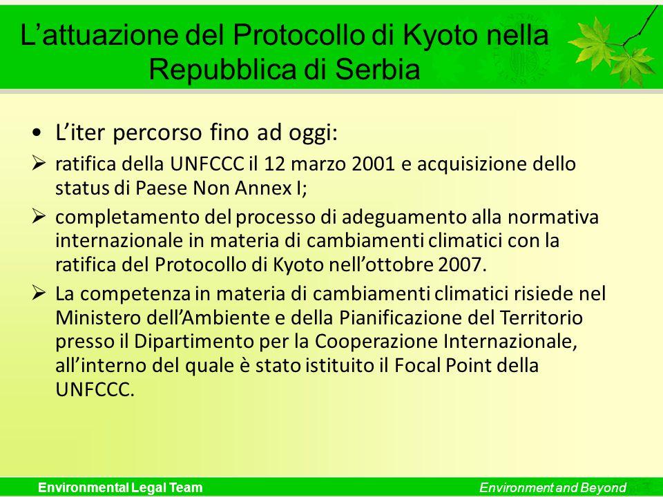 Environmental Legal TeamEnvironment and Beyond L'attuazione del Protocollo di Kyoto nella Repubblica di Serbia L'iter percorso fino ad oggi:  ratific