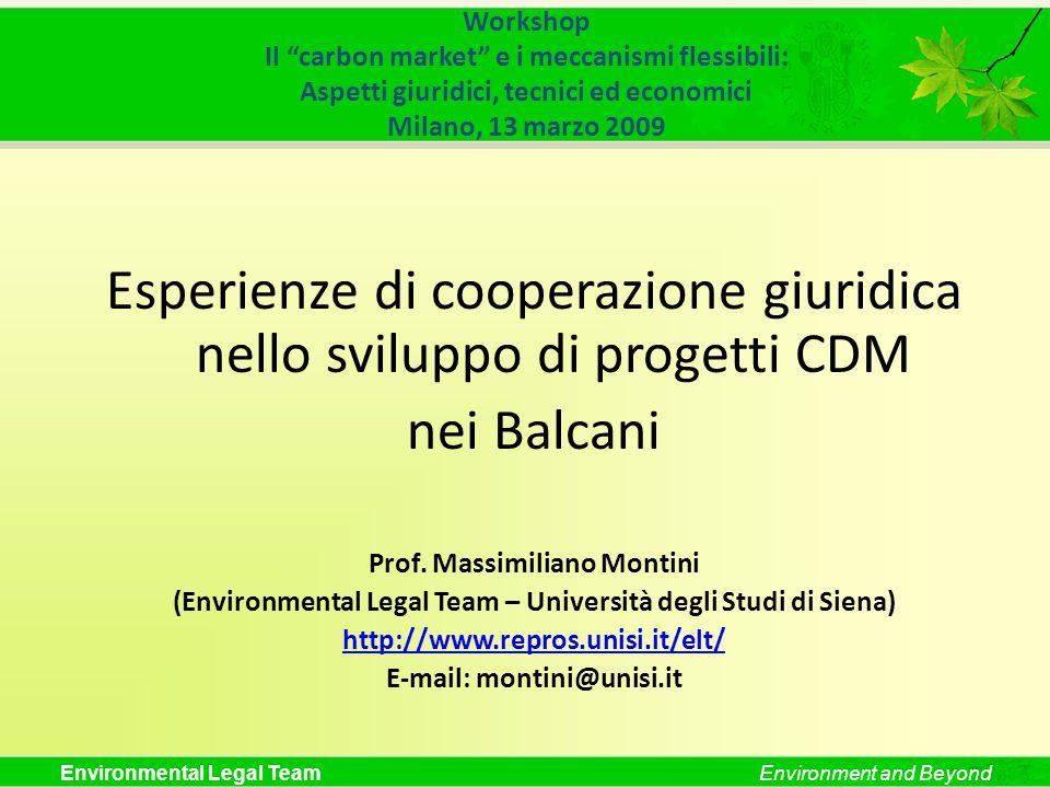 """Environmental Legal TeamEnvironment and Beyond Workshop Il """"carbon market"""" e i meccanismi flessibili: Aspetti giuridici, tecnici ed economici Milano,"""