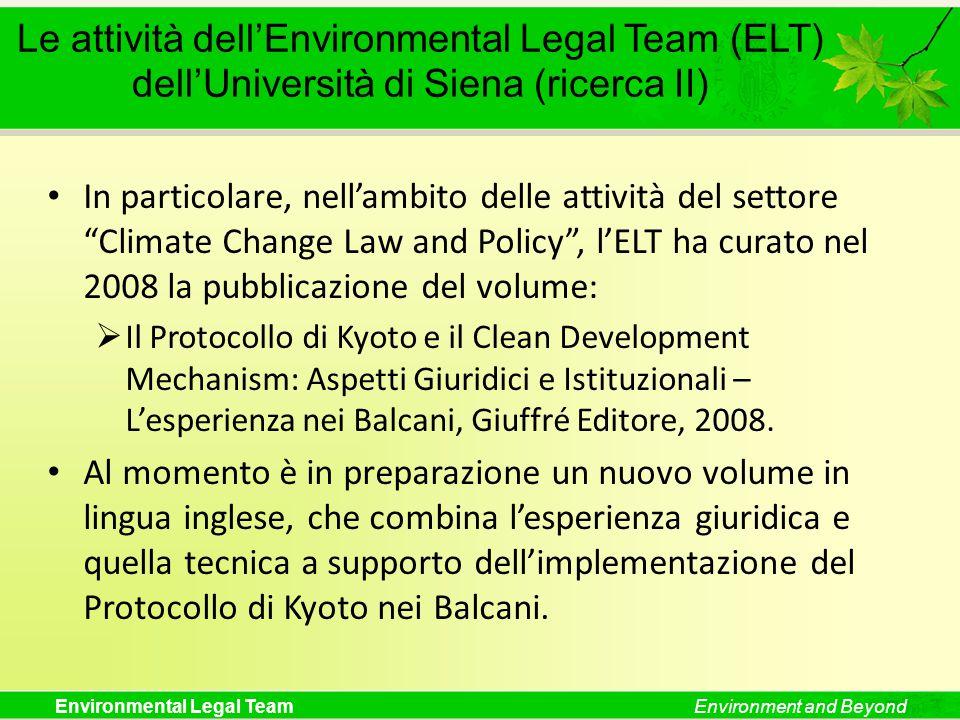 Environmental Legal TeamEnvironment and Beyond Le attività dell'Environmental Legal Team (ELT) dell'Università di Siena (ricerca II) In particolare, n