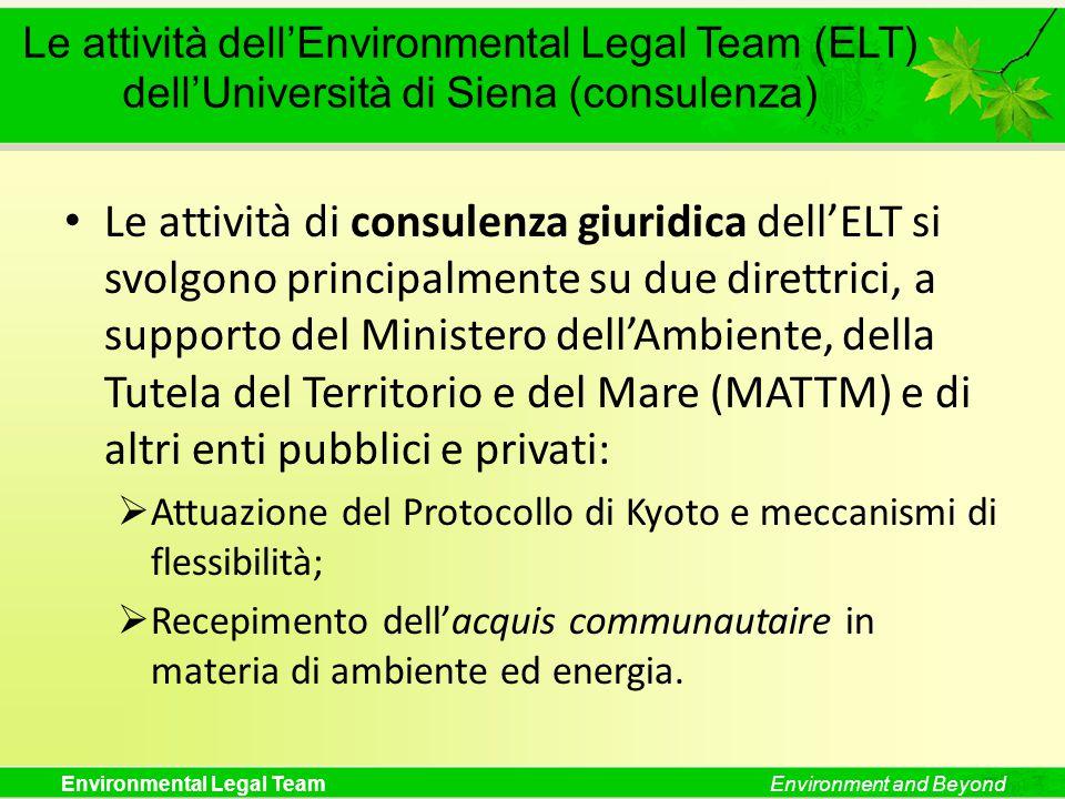 Environmental Legal TeamEnvironment and Beyond Le attività dell'Environmental Legal Team (ELT) dell'Università di Siena (consulenza) Le attività di co