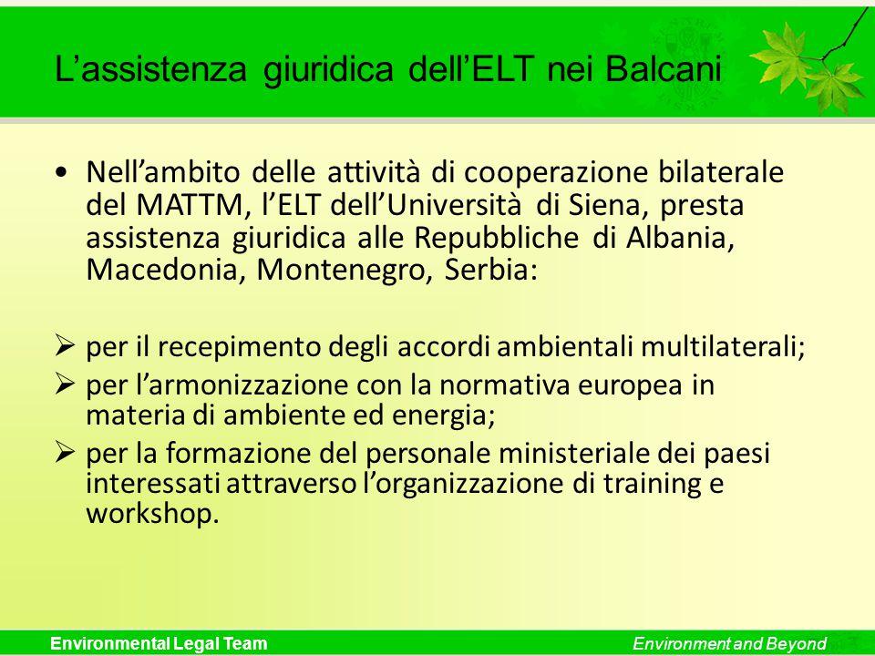 Environmental Legal TeamEnvironment and Beyond L'assistenza giuridica dell'ELT nei Balcani Nell'ambito delle attività di cooperazione bilaterale del M