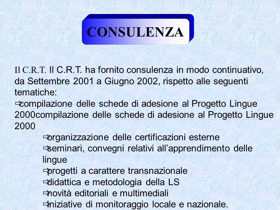 CONSULENZA Il C.R.T. Il C.R.T.