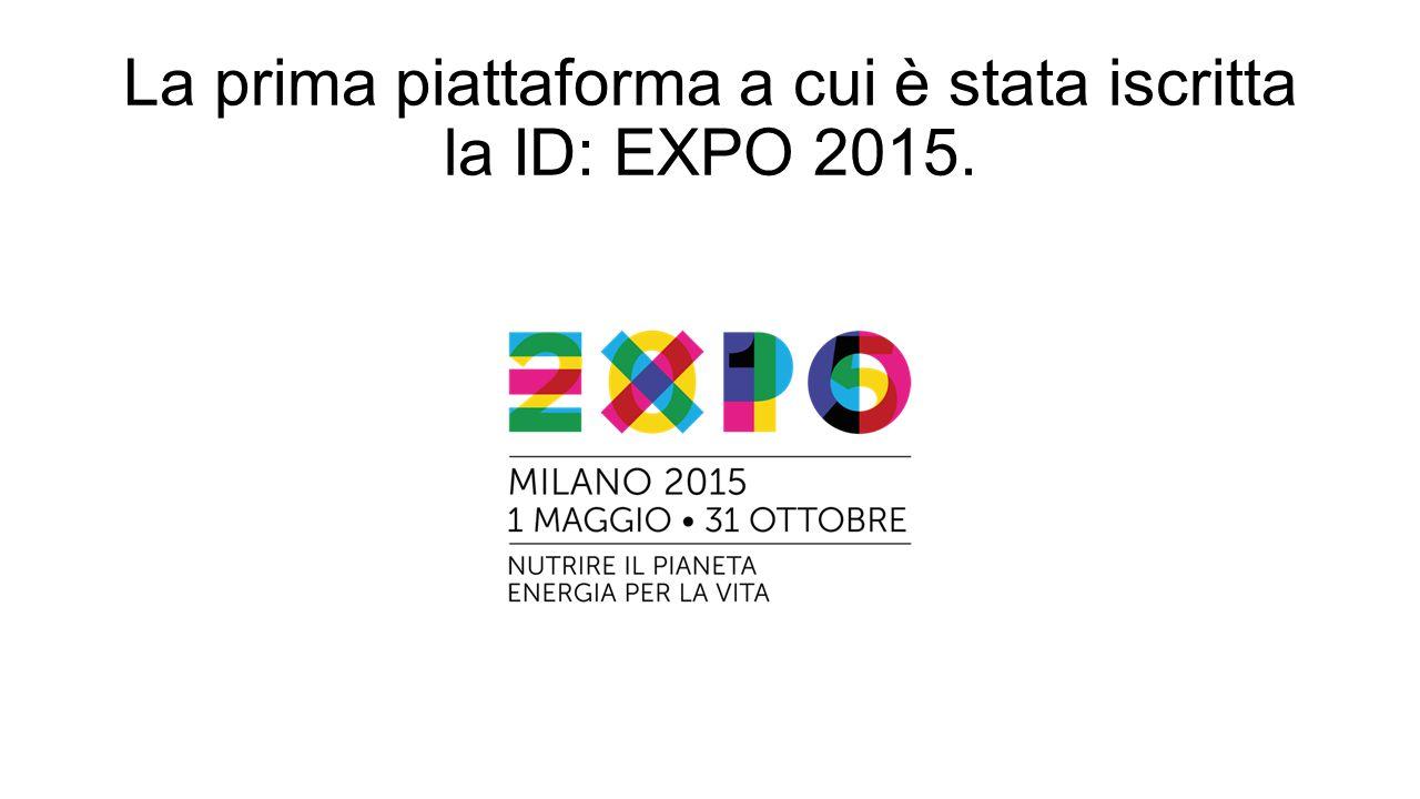 La prima piattaforma a cui è stata iscritta la ID: EXPO 2015.