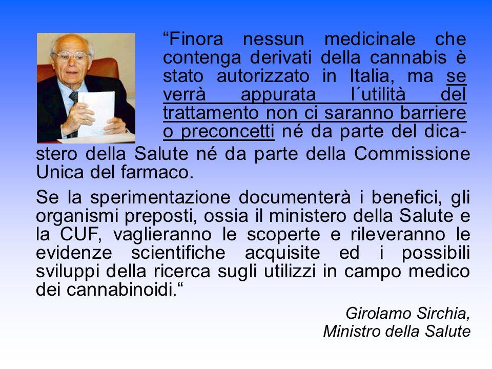 """""""Finora nessun medicinale che contenga derivati della cannabis è stato autorizzato in Italia, ma se verrà appurata l´utilità del trattamento non ci sa"""